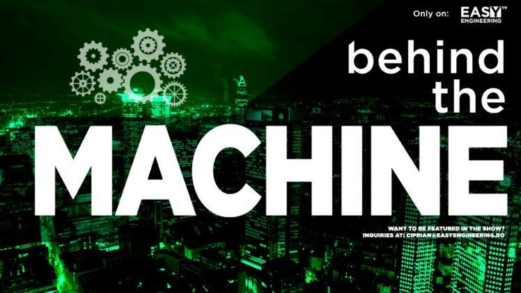 Behind the Machine Promo – An Easy Engineering TV Original